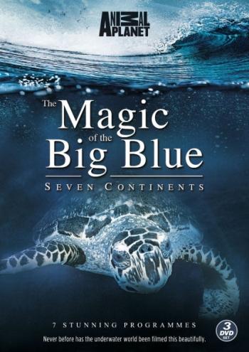 Чудеса голубой планеты. Семь континентов (HD-720 качество) / The Magic Of The Big Blue. Seven Continents (2011)